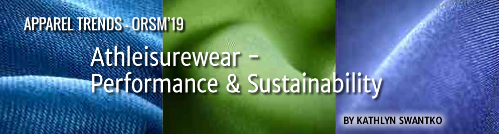 APPAREL TRENDS ORSM'19: Athleisurewear - Performance and Sustainability by Kathlyn Swantko