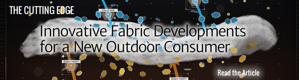 Innovative Fabric Developments for a New Outdoor Consumer