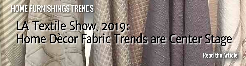 LA Textile Show, 2019: Home Decor Fabric Trends are Center Stage