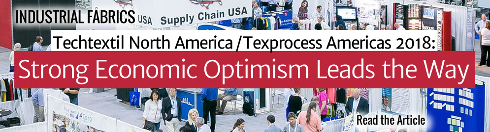Techtextil North America/Texprocess Americas 2018 - Economic Optimism Leads the Way