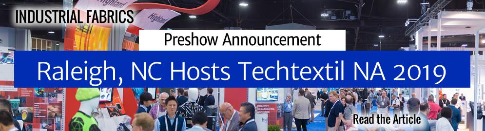 PreShow Announcement: Raleigh, NC Hosts Techtextil NA 2019