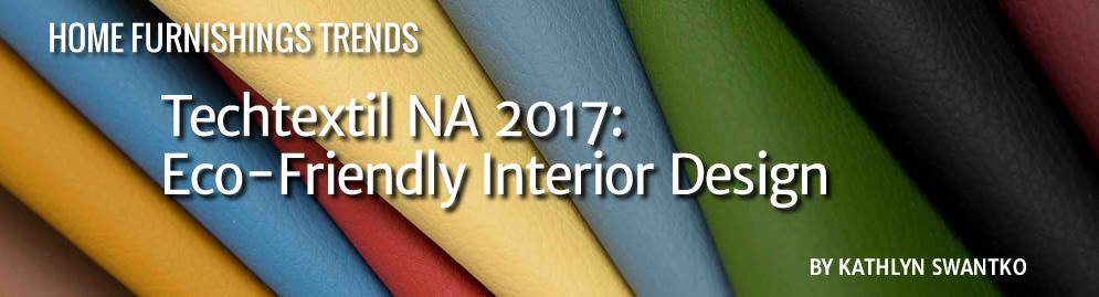 Home Fabrics Trends: Techtextil NA 2017: Eco-Friendly Interior Design by Kathlyn Swantko