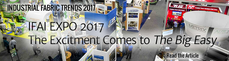 Industrial Fabric Trends 2017 | IFAI EXPO 2017 - The Excitment Comes to The Big Easy