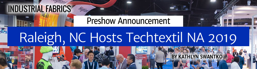 Industrial Fabrics Preshow Announcement: Raleigh, NC Hosts Techtextil NA 2019