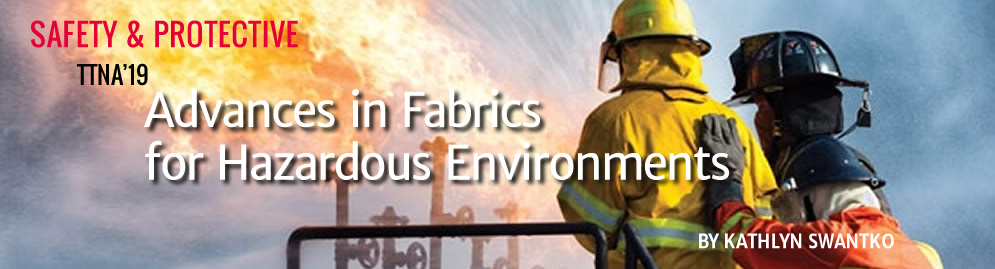 TTNA'19: Advances in Fabrics for Hazadous Environments By Kathlyn Swantko