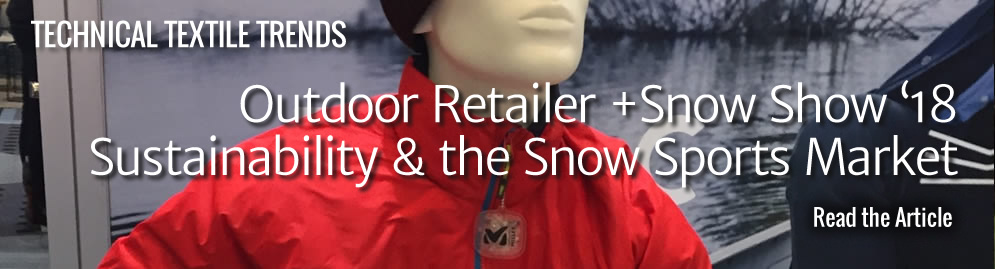 Technical Textile Trends: Outdoor Retailer + Snow Show'18 - Sustainability and the Snow Sports Market
