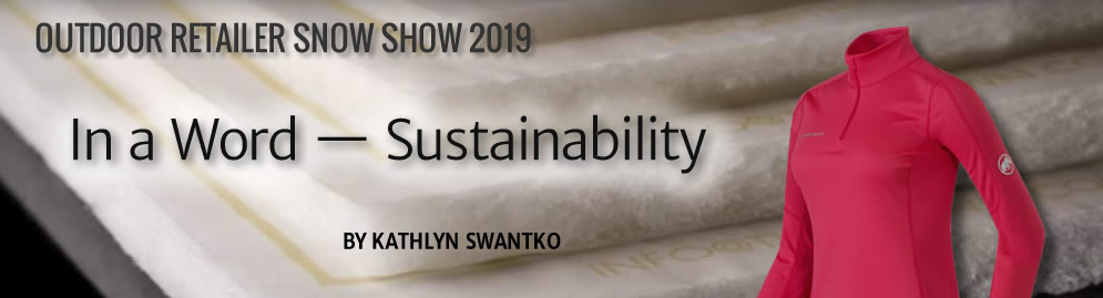 Technical Textile Trends: Outdoor Retailer + Snow Show'19: In a Word -- Sustainability